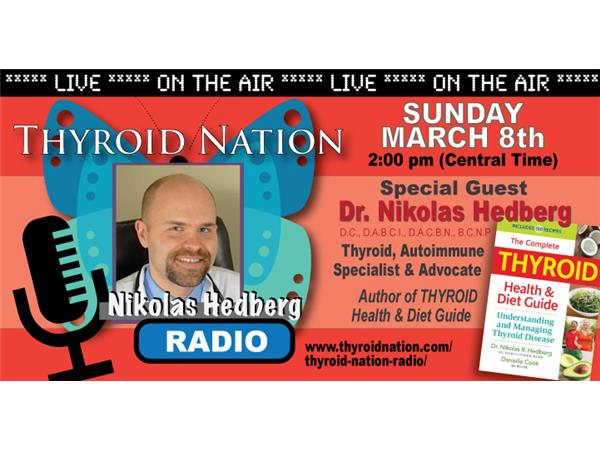 Thyroid Nation Dr. Hedberg Interview Hashimoto's Disease and Hypothyroidism